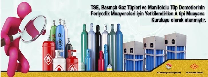 TSE Basınçlı Gaz Tüpleri ve Manifoldlu Tüp Demetlerinin Periyodik Muayeneleri İçin Yetkilendirilen A Tipi Muayene Kuruluşu Olarak Atanmıştır