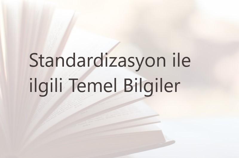 Standardizasyon ile ilgili Temel Bilgiler